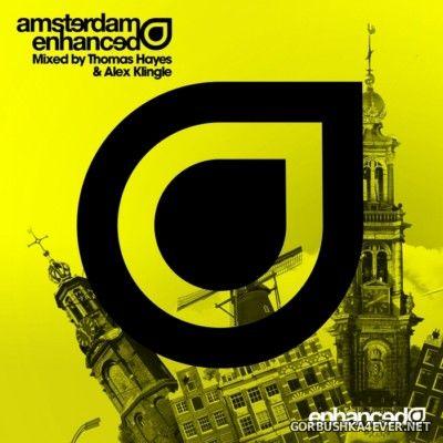 Amsterdam Enhanced 2015 (Mixed By Thomas Hayes & Alex Klingle)