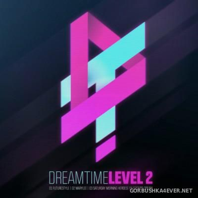 Dreamtime - Level 2 [2015]
