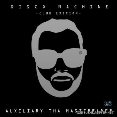 Auxiliary Tha Masterfader - Disco Machine [2015] Club Edition
