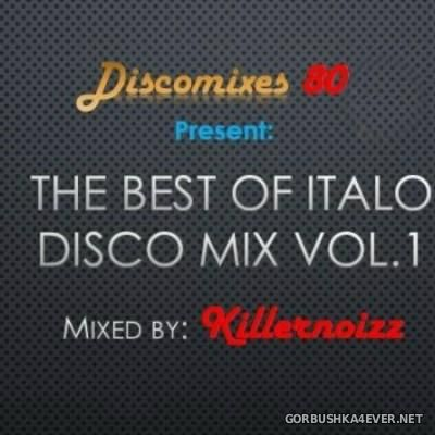 The Best Of Italo Disco Mix 2015.1 by KillerNoizz