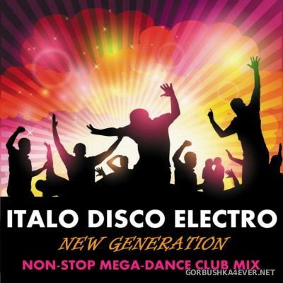 DJ Nikolay-D - Italo Disco Electro New Generation (Non-Stop Mega-Dance Club Mix) [2015]