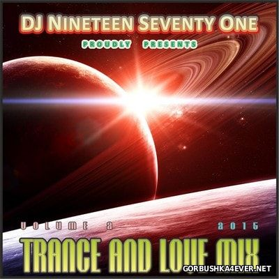 DJ Nineteen Seventy One - Trance & Love Mix vol 2 [2015]