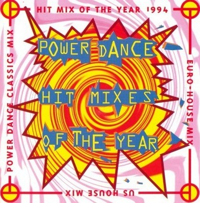 Power Dance Hit Mixes Of The Year [1994]