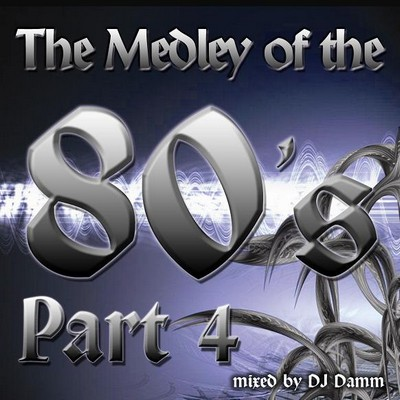 DJ Damm - The Medley Of the 80s Mix 04