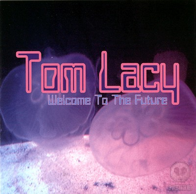 Tom Lacy - Welcome To The Future [2009]