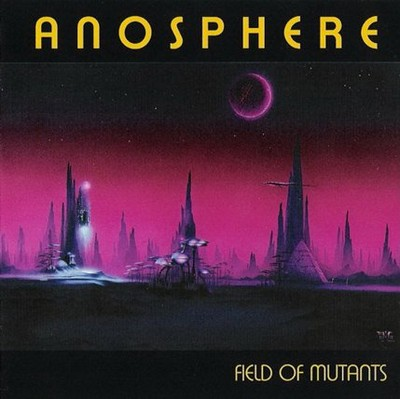 Anosphere - Field Of Mutants [2007]