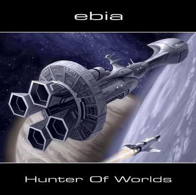 Ebia - Hunter Of Worlds [2009]