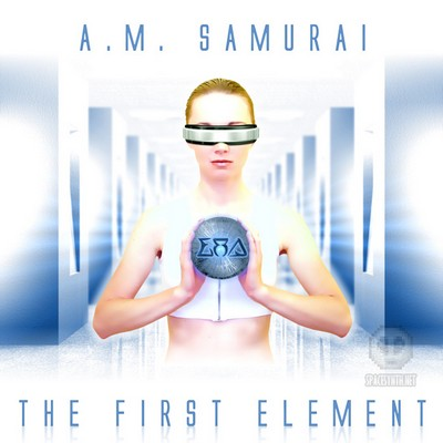 A.M. Samurai - The First Element [2009]