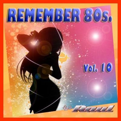 DJ Raul - Remember 80s Mix vol 10