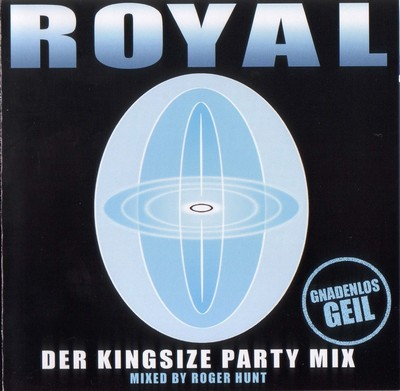 Royal / Der Kingsize Party Mix [2004]