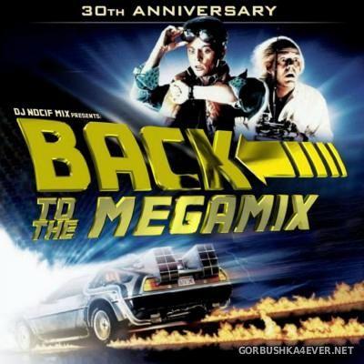 DJ Nocif - Back To The Megamix [2015]