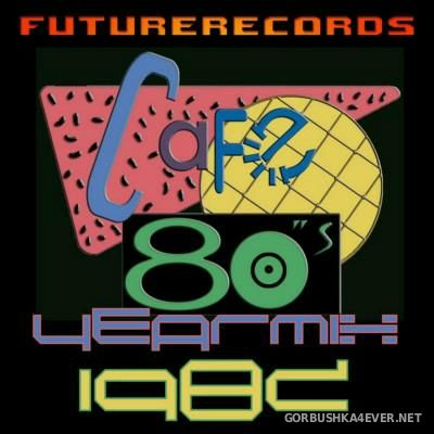 [Future Records] Cafe 80s Yearmix 1982 [2015]