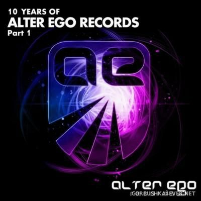 10 Years Of Alter Ego Records - Part 1 [2015]