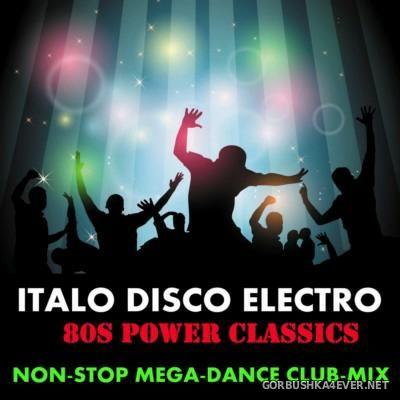 DJ Nikolay-D - Italo Disco Electro 80s Power Classics (Non-Stop Mega-Dance Club Mix) [2015]