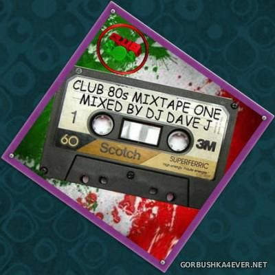 DJ Dave J - Club 80s Mixtape 2015.2