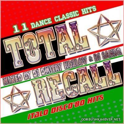 DJ Dmitry Kozlov & DJ Sandr - Total Recall (Italo Disco 80s Hits) [2015]
