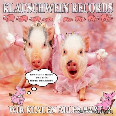 [Klauschwein Records] Wir Klauen Alles Part 2 [2015]
