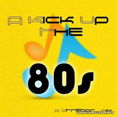 A Kick Up The 80s [2015] by Strebor