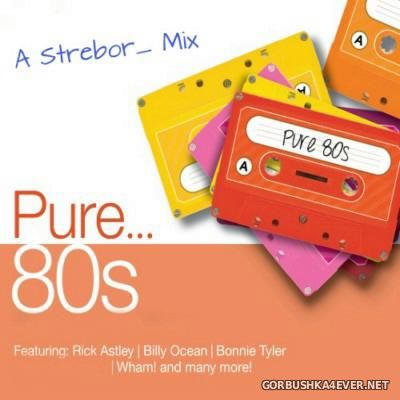 Pure 80's Mix [2015] by Strebor
