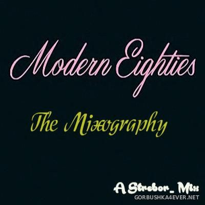 Modern Eighties The Mixography [2015] by Strebor