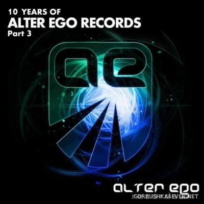 10 Years Of Alter Ego Records - Part 3 [2015]