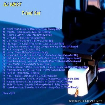 DJ West - T-(en) Set [2015]