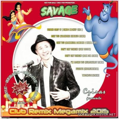 Savage - Cover Club Remix Megamix [2015] by Cziras