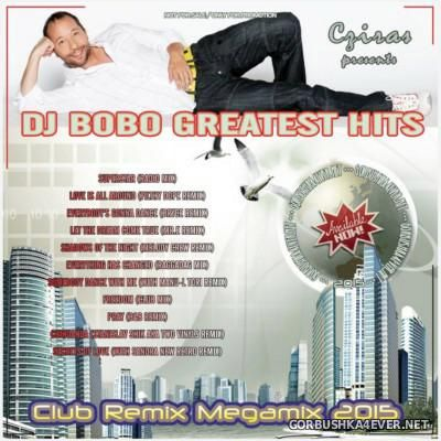 DJ Bobo - Greatest Hits Club Remix Megamix [2015] by Cziras
