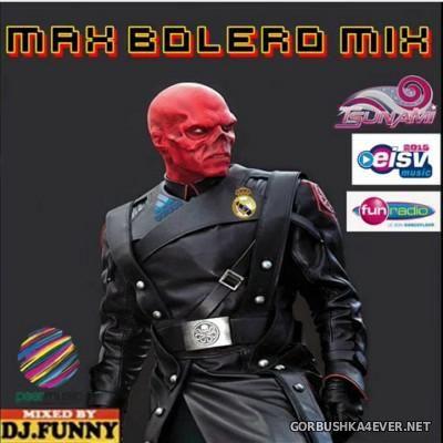 DJ Funny - Max Bolero Mix 2015