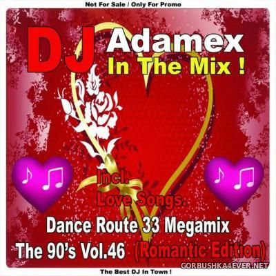 DJ Adamex - Dance Route 33 Megamix [The 90s Edition vol 46]