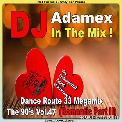 DJ Adamex - Dance Route 33 Megamix [The 90s Edition vol 47]