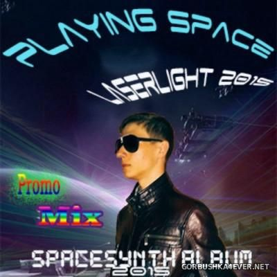 Playing Space - Laserlight Promo Mix 2015
