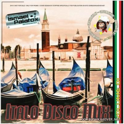 DJ Ismael Palafox - Italo Disco Mix vol 1