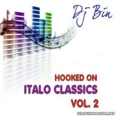 DJ Bin - Hooked On Italo Classics Mix 2015.2