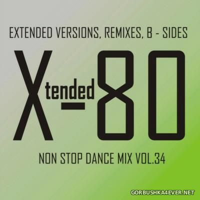 Xtended 80 - Non Stop Dance Mix vol 34 [2015]