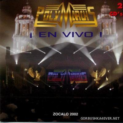 PolyMarchs En Vivo - Zocalo 2002 2xCD
