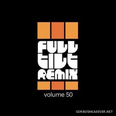 VA - Full Tilt Remix vol 50 [2014]