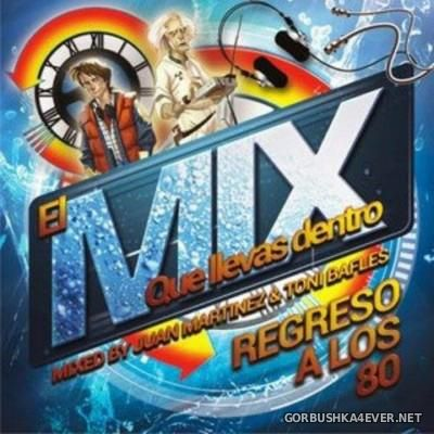 El Mix Que Llevas Dentro Mix [2015] by Juan Martinez & Tony Bafles