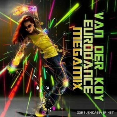 Van Der Koy - Eurodance Megamix 2015