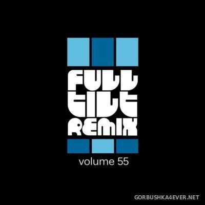 VA - Full Tilt Remix vol 55 [2015]