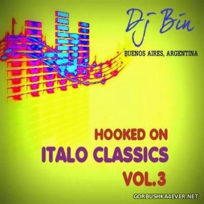 DJ Bin - Hooked On Italo Classics Mix 2015.3