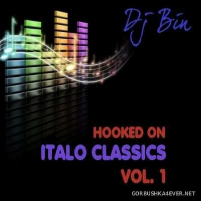 DJ Bin - Hooked On Italo Classics Mix 2015.1