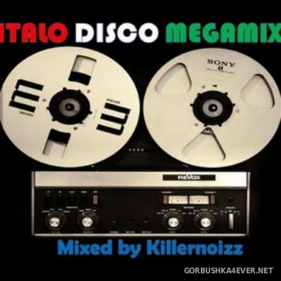 Italo Disco Megamix [2015] by Killernoizz