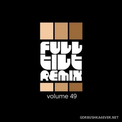 VA - Full Tilt Remix vol 49 [2014]