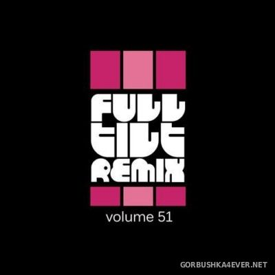VA - Full Tilt Remix vol 51 [2014]