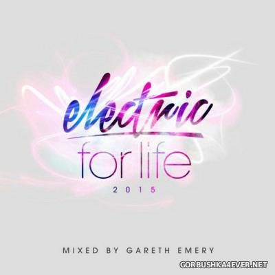 Electric For Life [2015] Mixed by Gareth Emery