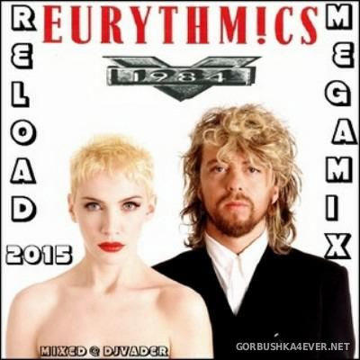 Eurythmics - Reload Megamix [2015] Mixed by DJ vADER
