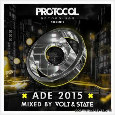 Protocol presents ADE 2015 [2015] Mixed By Volt & State