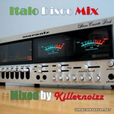 Italo Disco Mix II [2015] by Killernoizz