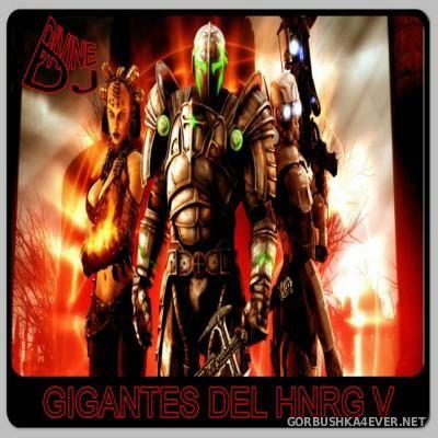 DJ Divine - Gigantes Del HNRG V [2014]